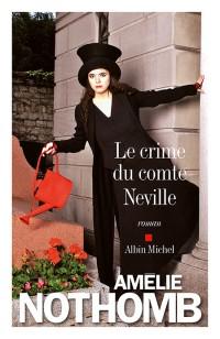 Read more about the article Chroniques 2015  Le Crime du Comte Neville d'Amélie Nothomb
