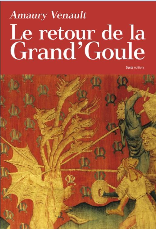Read more about the article Chroniques 2015  Le Retour de la Grand'Goule d'Amaury Venault