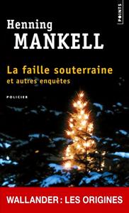 Read more about the article Chroniques 2015  La Faille Souterraine de Henning Mankell