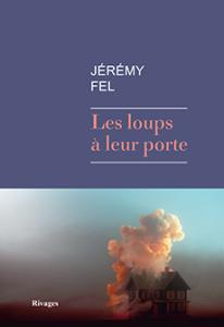 Read more about the article Chroniques 2015  Les Loups à leur Porte de Jérémy Fel