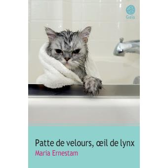 Read more about the article Chroniques 2016  Patte de velours, oeil de lynx de Maria Ernestam