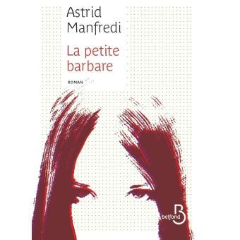 Read more about the article Chroniques 2015  La Petite Barbare d'Astrid Manfredi