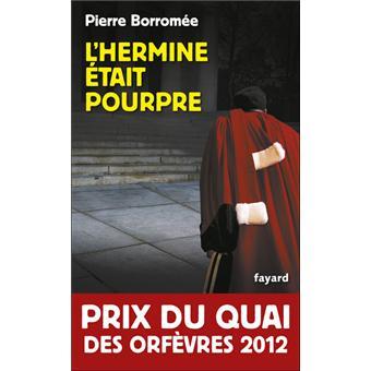 Read more about the article Chroniques 2016  L'hermine était pourpre de Pierre Borromée
