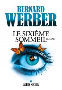 Chroniques 2015  Le Sixième Sommeil de Bernard Werber