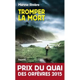 Read more about the article Chroniques 2016  Tromper la Mort de Maryse Rivière