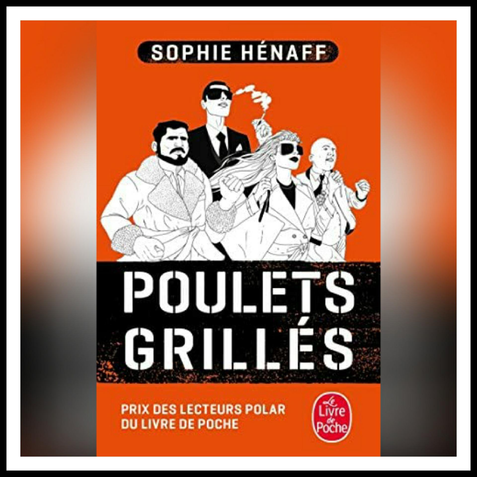 Read more about the article Chroniques 2015 \ Poulets Grillés de Sophie Hénaff