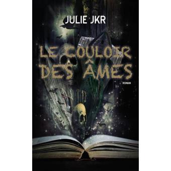 Read more about the article Chroniques 2016  Le Couloir des Âmes de Julie JKR