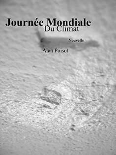 Read more about the article Chroniques 2016  La Journée Mondiale du Climat d'Alan Poisot