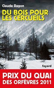Read more about the article Chroniques 2016  Du Bois pour les Cercueils, de Claude Ragon