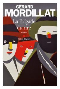 Read more about the article Chroniques 2016  La Brigarde du Rire de Gérard Mordillat