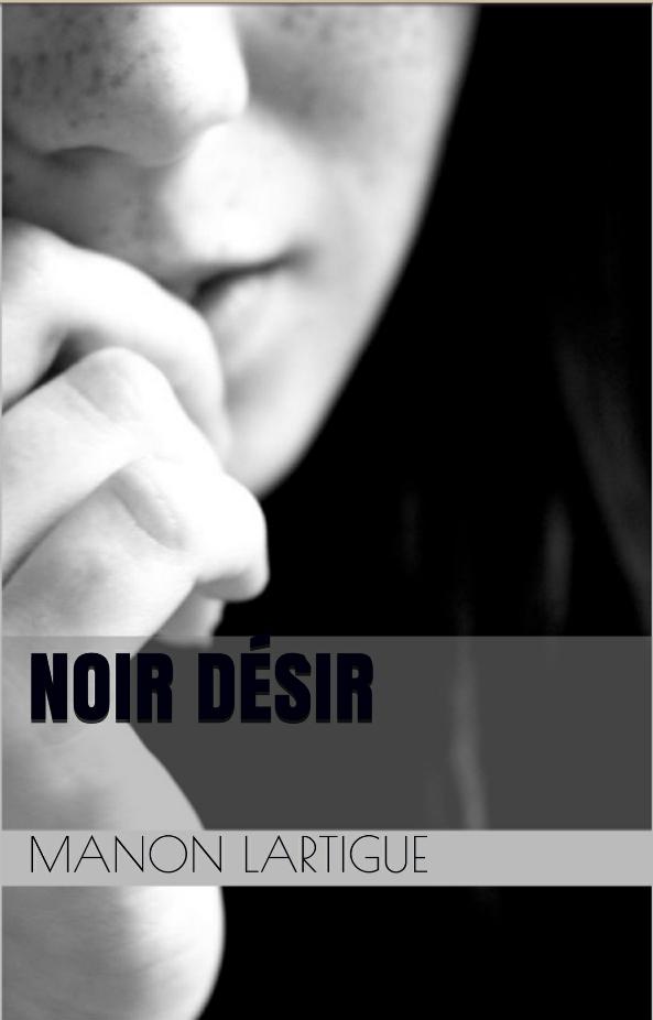 Read more about the article Chroniques 2016  Noir désir de Manon Lartigue