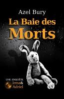 Read more about the article Chroniques 2016  La Baie des Morts de Azel Bury