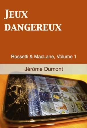 Read more about the article Chroniques 2016  Jeux dangereux (Rossetti et MacLane, Tome 1) de Jérôme Dumont