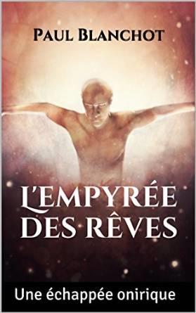 Chroniques 2016  L'Empyrée des Rêves de Paul Blanchot