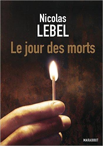 Chroniques 2016  Le Jour des Morts de Nicolas Lebel