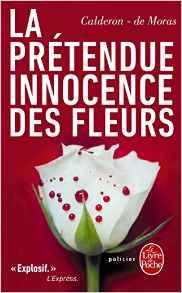 Chroniques 2016  La prétendue Innocence des Fleurs de Calderon – Moras