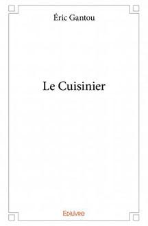 Read more about the article Chroniques 2016  Le Cuisinier d'Eric Gantou