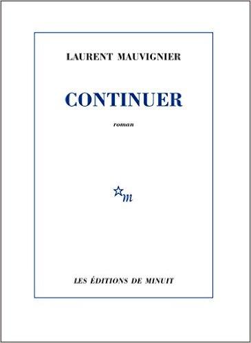 Read more about the article Chroniques 2016  Continuer de Laurent Mauvignier