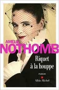 Read more about the article Chroniques 2016  Riquet à la Houppe de Amélie Nothomb