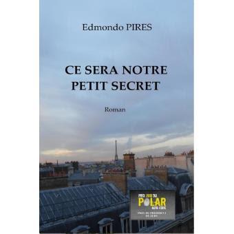 Chroniques 2016  Ce sera notre petit secret, d'Edmondo Pires