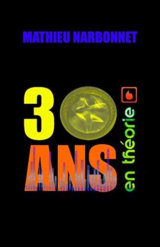Read more about the article Chroniques 2016  30 ans, en théorie, de Mathieu Narbonnet