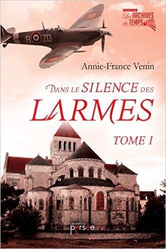 Read more about the article Chroniques 2016  Dans le silence des larmes de Annie-France Venin