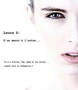 Read more about the article Chroniques 2016  D'un amour à l'autre de Laura D.