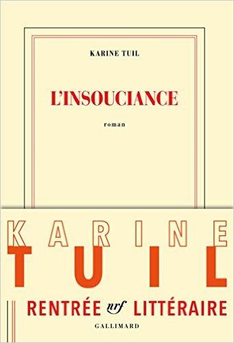 Read more about the article Chroniques 2016  L'Insouciance de Karine Tuil