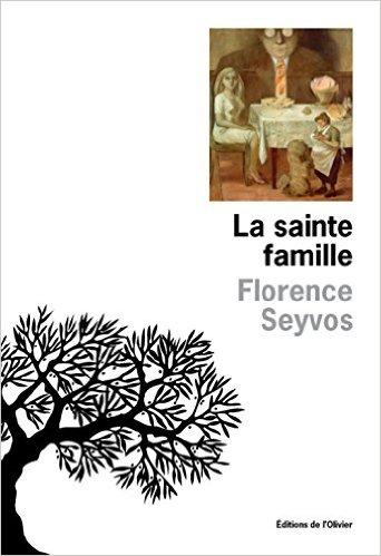 Read more about the article Chroniques 2016  La Sainte Famille de Florence Seyvos