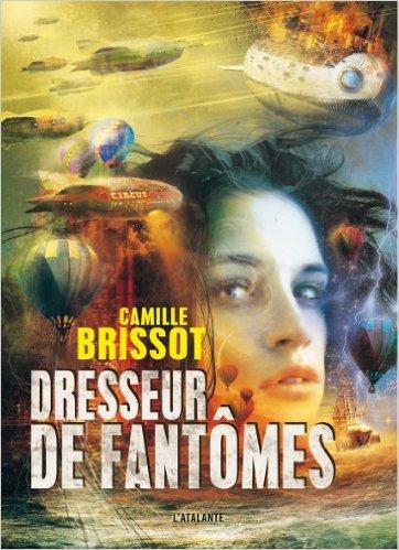 Read more about the article Chroniques 2016  Dresseur de fantômes de Camille Brissot