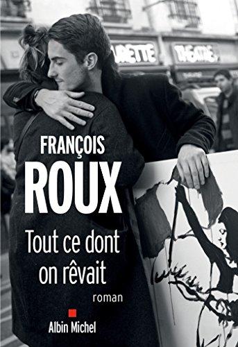 Read more about the article Chroniques 2017  Tout ce dont on rêvait de François Roux