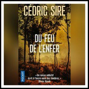 Read more about the article Chroniques 2017 \ Du feu de l'enfer de Cédric Sire