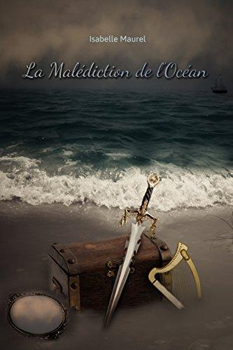 Chroniques 2017  La Malédiction de l'Océan d'Isabelle Maurel