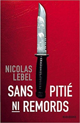 Chroniques 2017  Sans pitié ni remords de Nicolas Lebel