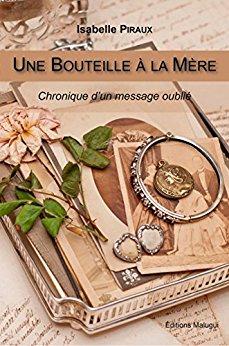 Read more about the article Chroniques 2017  Une bouteille à la mère d'Isabelle Piraux