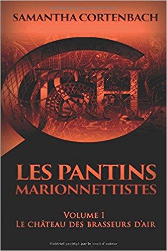 Chroniques 2017  Les pantins marionnettistes, volume 1 : Le château des brasseurs d'air de Samantha Cortenbach