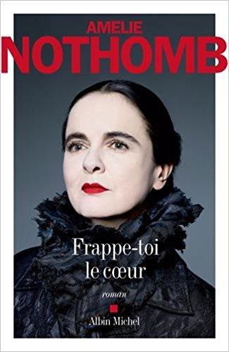 Chroniques 2017  Frappe-toi le coeur d'Amélie Nothomb