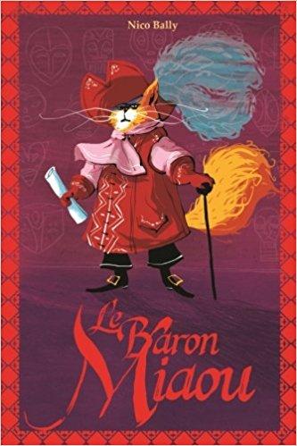 Chroniques 2017  Le Baron Miaou de Nico Bally
