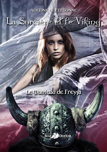 Read more about the article Chroniques 2017  La Sorcière et le Viking – Tome 1 : Le Manteau de Freyja d'Adeline Neetesonne