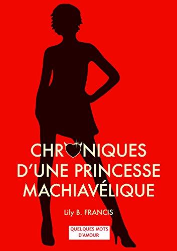 Chroniques 2017  Chroniques d'une princesse machiavélique – Préquel de Lily B. Francis