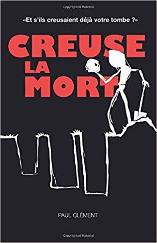 Read more about the article Chroniques 2017  Creuse la mort de Paul Clément