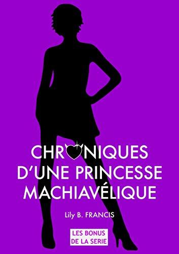 Read more about the article Chroniques 2017  Chroniques d'une princesse machiavélique – Les bonus de la série de Lily B. Francis