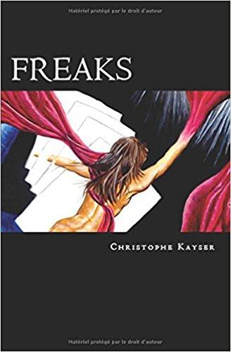 Chroniques 2017  Freaks de Christophe Kayser