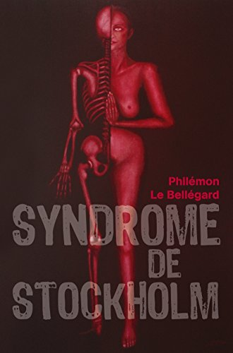 Chroniques 2017  Syndrome de Stockholm de Philémon Le Bellegard