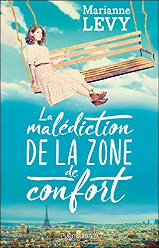 Chroniques 2017  La malédiction de la zone de confort de Marianne Levy