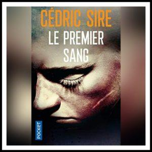 Read more about the article Chroniques 2017 \Le Premier Sang de Cédric Sire