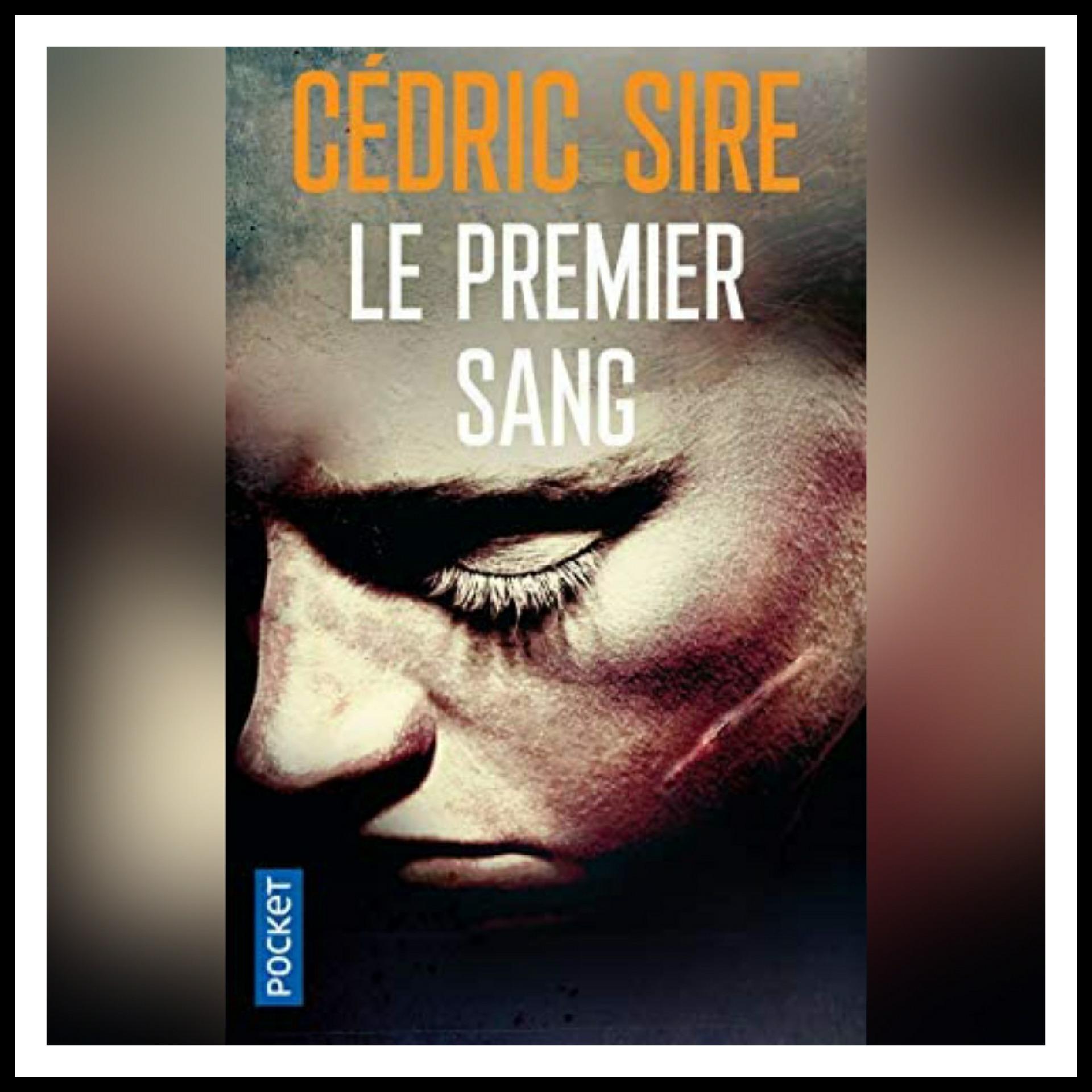 Chroniques 2017 \Le Premier Sang de Cédric Sire