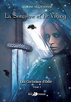 Read more about the article Chroniques 2017  La Sorcière et le Viking – Tome 2 : Les Corbeaux d'Odin d'Adeline Neetesonne
