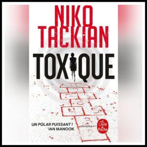 Read more about the article Chroniques 2017 \ Toxique de Niko Tackian