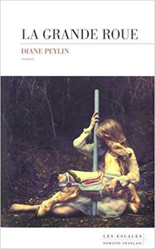 Read more about the article Chroniques 2018  La Grande Roue de Diane Peylin
